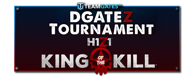 H1Z1 DGATEZ Tournament